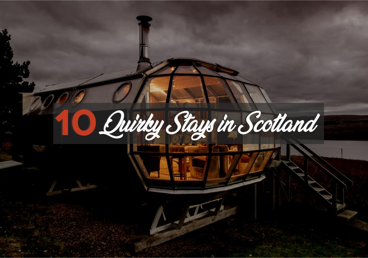 10 Quirky Stays in Scotland - Jacks Alt Stays