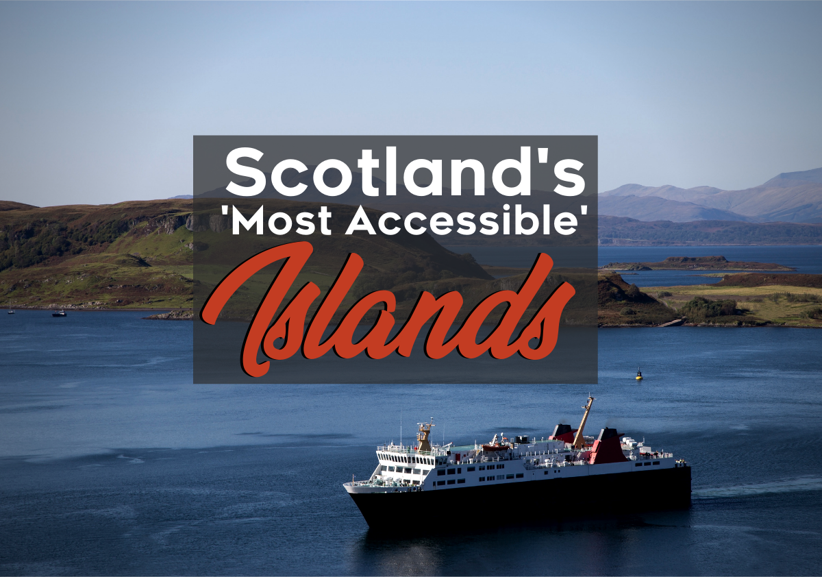 Easy Islands to Get to Scotland