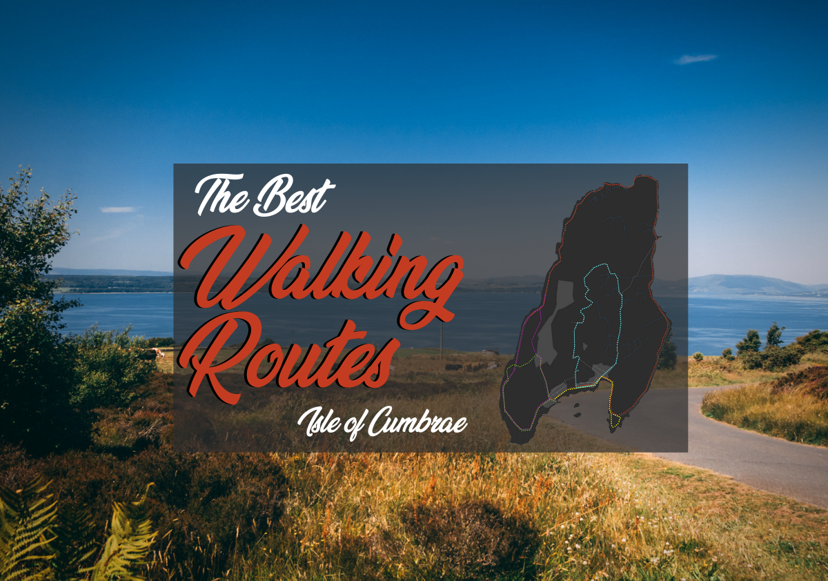 The Best Walking Routes on the Isle of Cumbrae