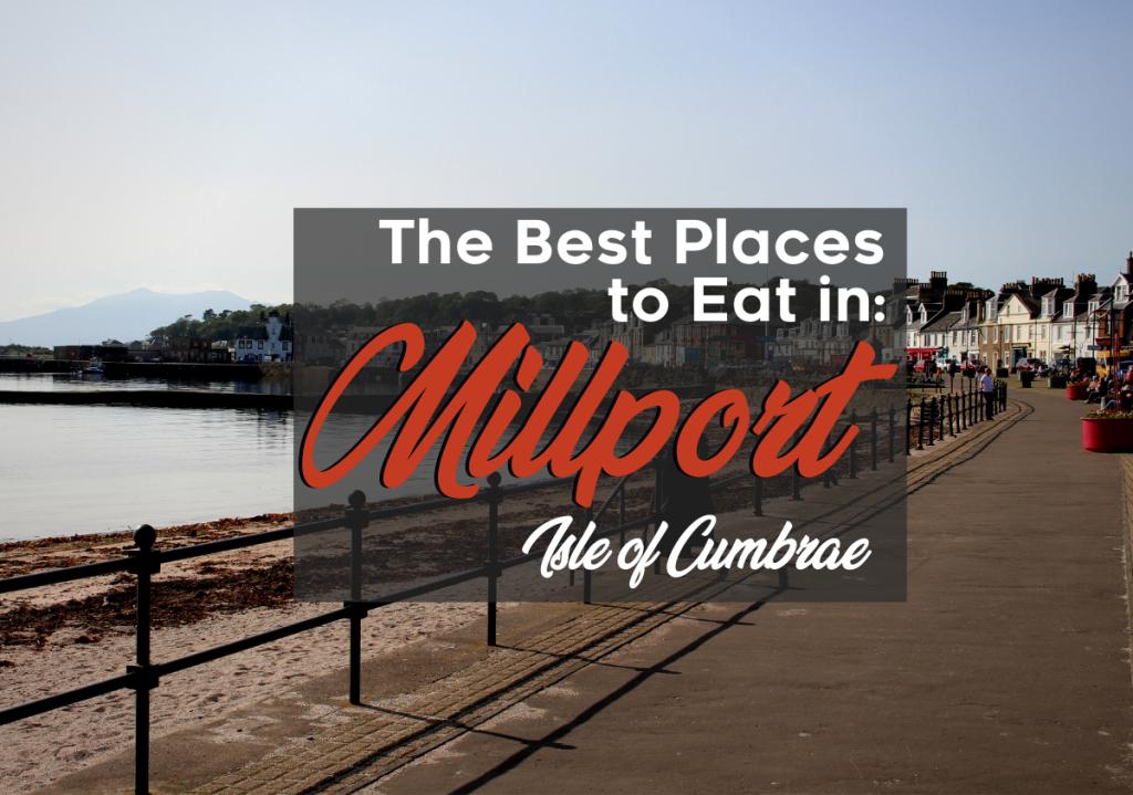 Best Places To Eat in Millport, Isle of Cumbrae