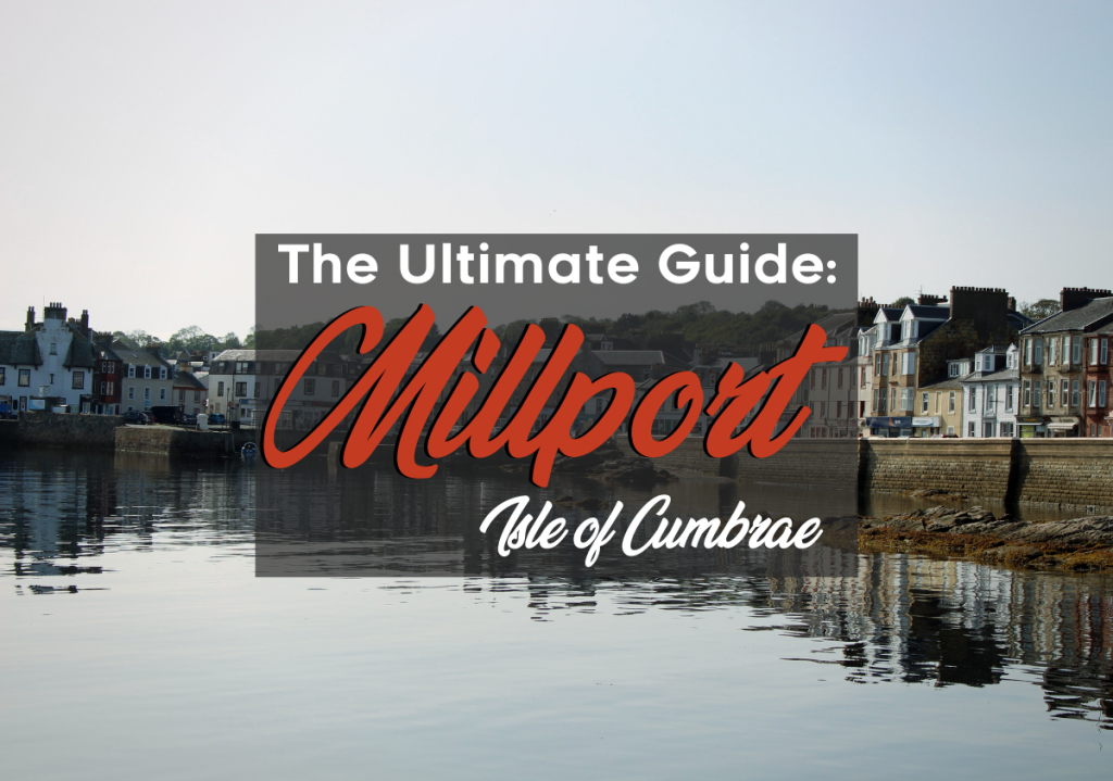 The Ultimate Guide to Millport, Isle of Cumbrae