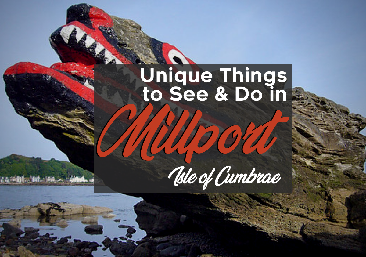 Unique things to See and do in millport